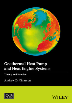 Geothermal Heat Pump and Heat Engine Systems: Theory And Practice