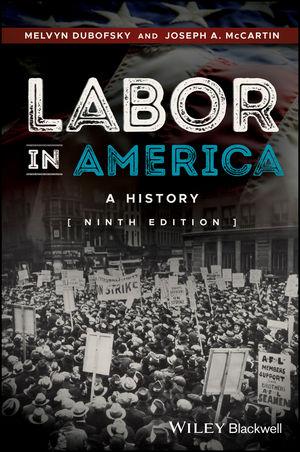 Labor in America: A History, 9th Edition