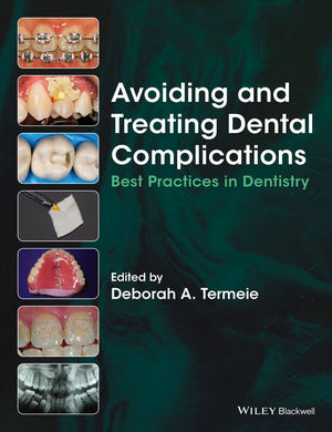 Avoiding and Treating Dental Complications: Best Practices in Dentistry (1118988043) cover image