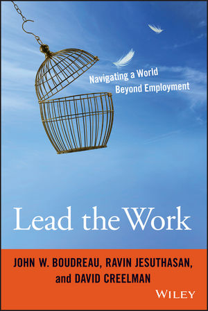 Lead the Work: Navigating a World Beyond Employment (1119040043) cover image