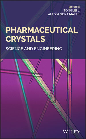 Pharmaceutical Crystals: Science and Engineering