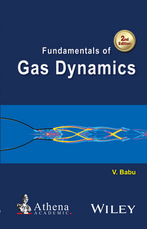 Fundamentals of Gas Dynamics, 2nd Edition (1119097843) cover image