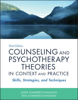 Counseling and Psychotherapy Theories in Context and Practice : Skills, Strategies, and Techniques, Third Edition