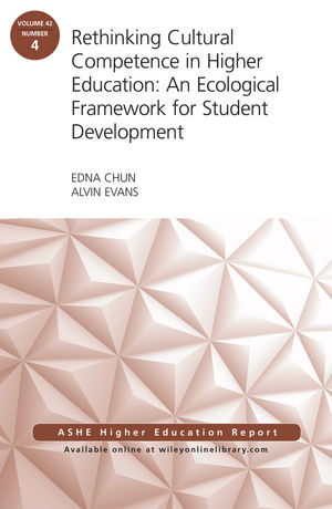 Rethinking Cultural Competence in Higher Education: An Ecological Framework for Student Development: ASHE Higher Education Report, Volume 42, Number 4 (1119295343) cover image