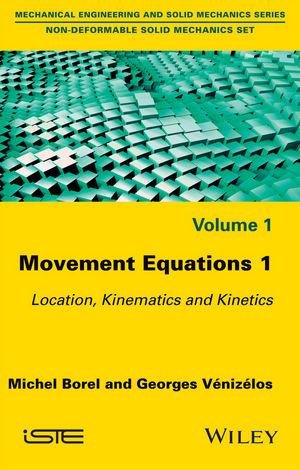 Movement Equations 1: Location, Kinematics and Kinetics (1119361443) cover image