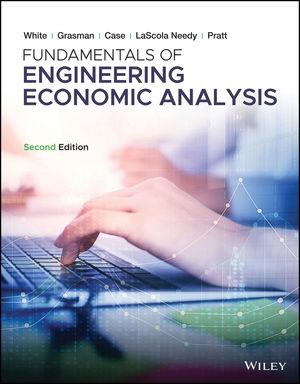 Fundamentals of Engineering Economic Analysis, Enhanced Edition, 2nd Edition