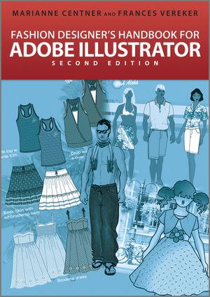 Fashion Designer S Handbook For Adobe Illustrator 2nd Edition Wiley