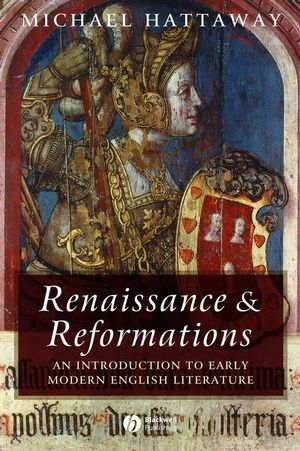 Renaissance and Reformations: An Introduction to Early Modern English Literature