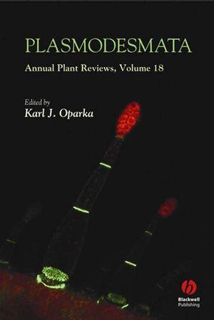 Annual Plant Reviews, Volume 18, Plasmodesmata