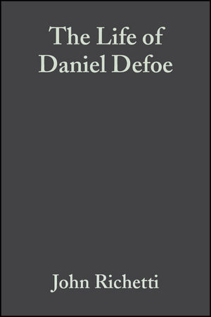 The Life of Daniel Defoe: A Critical Biography (1405150343) cover image