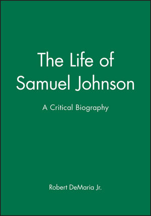 The Life of Samuel Johnson: A Critical Biography