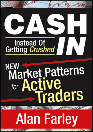 Cash In Instead of Getting Crushed: New Market Patterns for Active Traders (1592805043) cover image