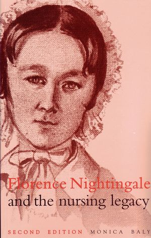Florence Nightingale and the Nursing Legacy, 2nd Edition
