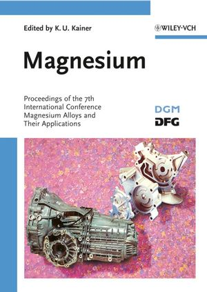 Magnesium: Proceedings of the 7th International Conference on Magnesium Alloys and Their Applications (3527317643) cover image