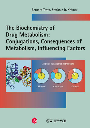 The Biochemistry of Drug Metabolism: Volume 2: Conjugations, Consequences of Metabolism, Influencing Factors