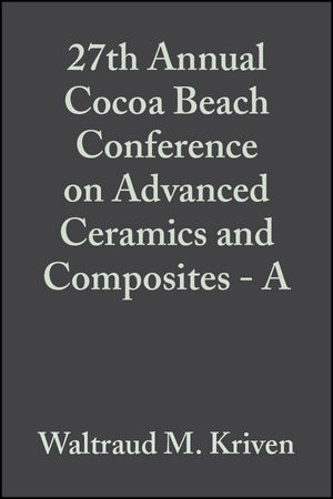 27th Annual Cocoa Beach Conference on Advanced Ceramics and Composites - A, Volume 24, Issue 3