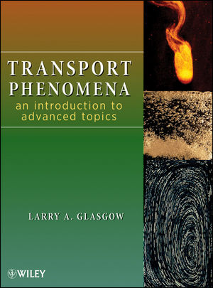 Transport Phenomena: An Introduction to Advanced Topics (0470381744) cover image
