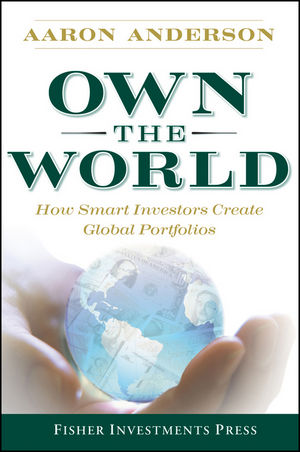 Own the World: How Smart Investors Create Global Portfolios (0470455144) cover image