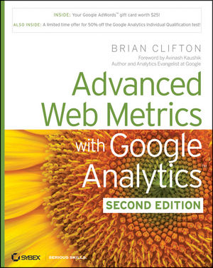 Advanced Web Metrics with Google Analytics, 2nd Edition (0470634944) cover image