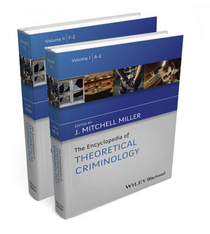 The Encyclopedia of Theoretical Criminology