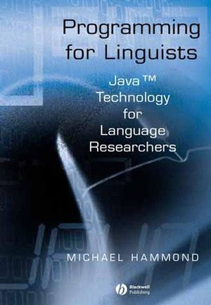 Programming for Linguists: Java Technology for Language Researchers (0470692944) cover image