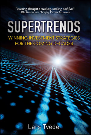 Supertrends: Winning Investment Strategies for the Coming Decades