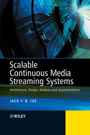 Scalable Continuous Media Streaming Systems: Architecture, Design, Analysis and Implementation