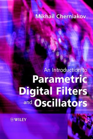 An Introduction to Parametric Digital Filters and Oscillators (0470868244) cover image
