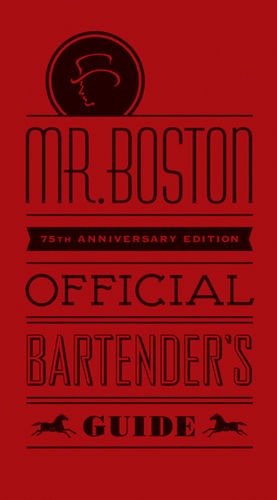 Mr. Boston Official Bartender's Guide, 75th Anniversary Edition