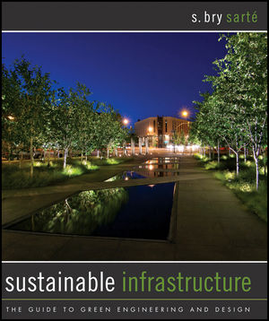 Sustainable Infrastructure: The Guide to Green Engineering and Design (0470912944) cover image
