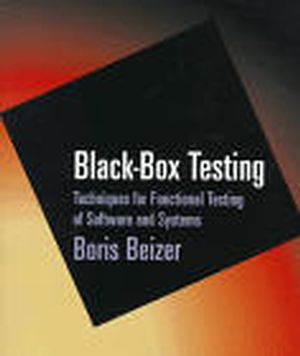Black-Box Testing: Techniques for Functional Testing of Software and Systems