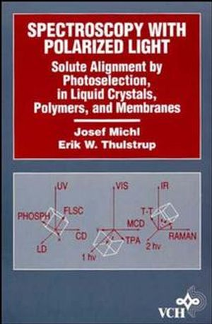 Spectroscopy with Polarized Light: Solute Alignment by Photoselection, Liquid Crystal, Polymers, and Membranes Corrected Software Edition