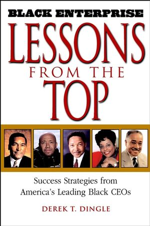 Black Enterprise Lessons from the Top: Success Strategies from America