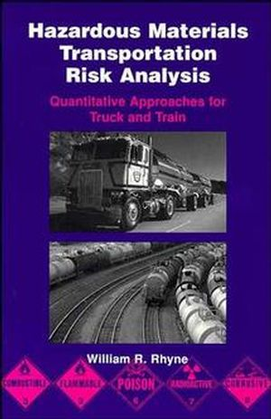 Hazardous Materials Transportation Risk Analysis: Quantitative Approaches for Truck and Train