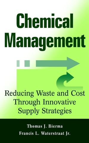 Chemical Management: Reducing Waste and Cost Through Innovative Supply Strategies