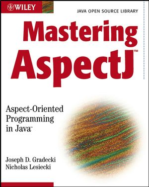 Mastering AspectJ: Aspect-Oriented Programming in Java (0471431044) cover image