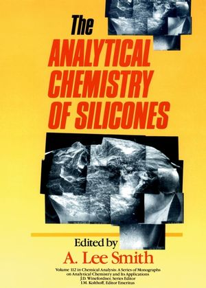 The Analytical Chemistry of Silicones (0471516244) cover image