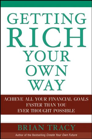 Getting Rich Your Own Way: Achieve All Your Financial Goals Faster Than You Ever Thought Possible (0471652644) cover image