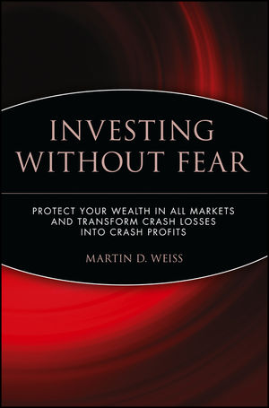 Investing Without Fear: Protect Your Wealth in all Markets and Transform Crash Losses into Crash Profits
