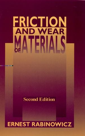 Friction and Wear of Materials, 2nd Edition