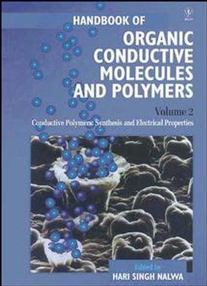 Handbook of Organic Conductive Molecules and Polymers, Volume 2, Conductive Polymers: Synthesis and Electrical Properties