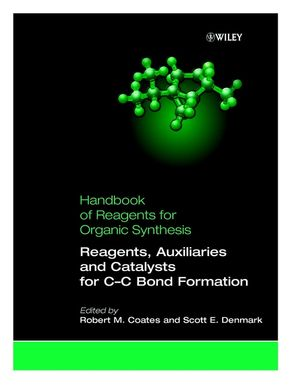 Handbook of Reagents for Organic Synthesis, Reagents, Auxiliaries, and Catalysts for C-C Bond Formation (0471979244) cover image
