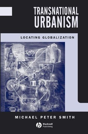 Transnational Urbanism: Locating Globalization (0631184244) cover image