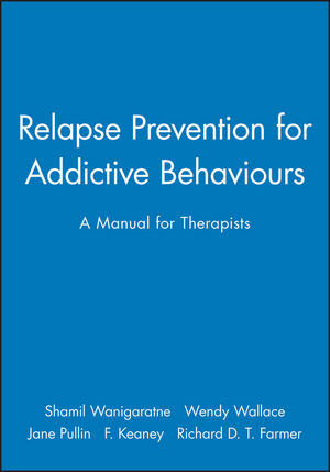 Relapse Prevention for Addictive Behaviours: A Manual for Therapists