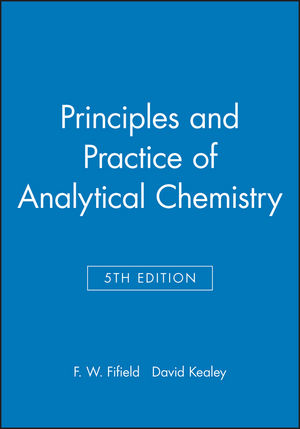 Principles and Practice of Analytical Chemistry, 5th Edition (0632053844) cover image