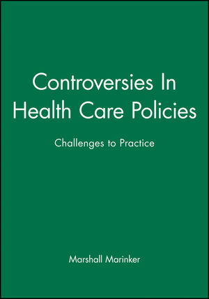 Controversies In Health Care Policies: Challenges to Practice