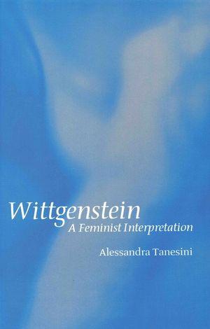 Wittgenstein: A Feminist Interpretation