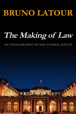 The Making of Law: An Ethnography of the Conseil d