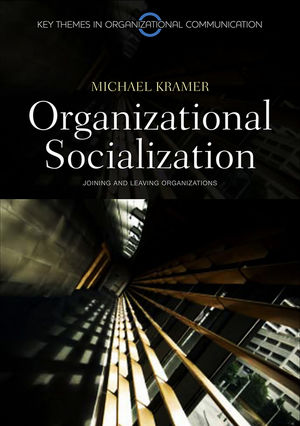 Organizational Socialization: Joining and Leaving Organizations (0745646344) cover image