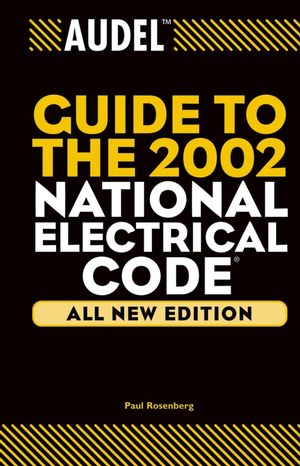 Audel Guide to the 2002 National Electrical Code, All New Edition